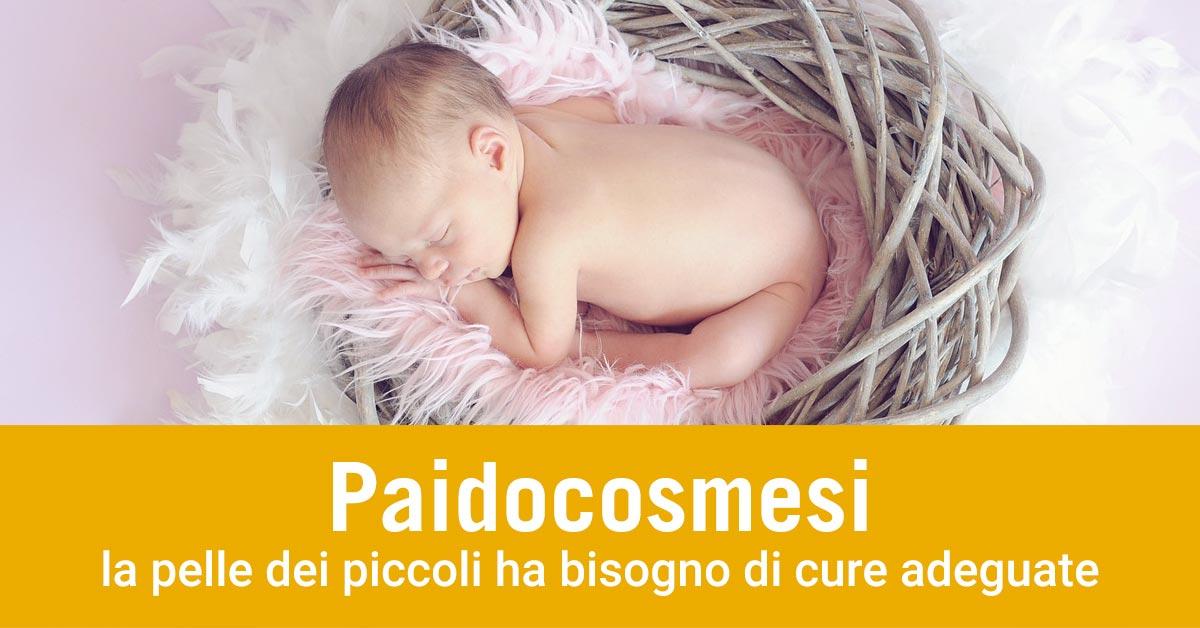 Paidocosmesi la pelle dei piccoli ha bisogno di cure adeguate