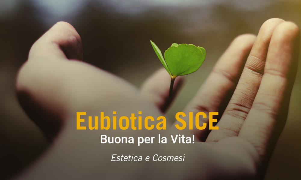 Sice Eubiotica Buona Per la vita, Estetica e Cosmesi